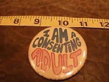 Authentic 60's Hippie Protest Buttons - Pinback - I am a Consenting Adult  -rare