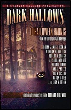 Dark Hallows: 10 Halloween Haunts by Richard Chizmar Good Books, Books To Read, Brian James, Scary, Creepy, Short Stories, Fiction, Ebooks, Halloween