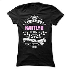 Kaitlyn Thing - #funny shirts #harvard sweatshirt. PURCHASE NOW => https://www.sunfrog.com/Names/Kaitlyn-Thing-Ladies.html?60505