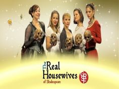 The Real Housewives of Shakespeare: Let's help this smart and funny Shakespeare/reality TV parody take off in a big way.