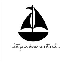 Love this quote.not the sailboat. Sailing Tattoo, Distressing Painted Wood, Black & White Quotes, Nautical Fashion, Tattoo Images, Word Art, Graphic Illustration, Painted Rocks, I Tattoo