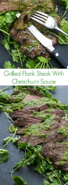 Grilled Flank Steak with Chimichurri Sauce - The perfect grilling recipe for the summer!