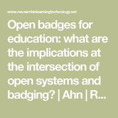 Open badges for education: what are the implications at the intersection of open systems and badging? | Ahn | Research in Learning Technology