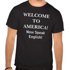 >>>This Deals          	WELCOME TOAMERICA!, Now SpeakEngli... - Customized Tee Shirts           	WELCOME TOAMERICA!, Now SpeakEngli... - Customized Tee Shirts Yes I can say you are on right site we just collected best shopping store that haveHow to          	WELCOME TOAMERICA!, Now SpeakEngli....Cleck Hot Deals >>> http://www.zazzle.com/welcome_toamerica_now_speakengli_customized_tshirt-235045322740288853?rf=238627982471231924&zbar=1&tc=terrest