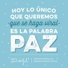 Hoy solo hay un mensaje que valga. Feliz #DíaInternacionaldelaPaz #mrwonderfulshop #quotes