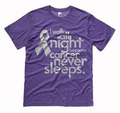 """Relay for Life – """"I Walk All Night Because Cancer Never Sleeps"""""""