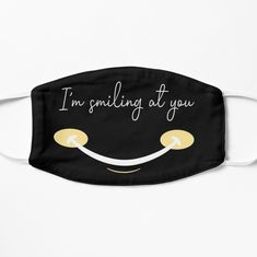 'I'm Smiling At You Funny Quote with A Funny Smiling Face ' Mask by MerchSpot Mask Quotes, Mouth Mask Fashion, Mask Painting, Funny Face Mask, Face Masks, Diy Mask, Christen, Smile Face, You Funny