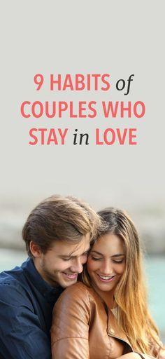 9 habits of couples who go the distance #love