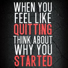 Workout Motivation: I have goals Damnit! Think about why you started. Great quote for exercise, motivational, personal develop, and any other venture you have. Whatever the reason, just remember why you started.