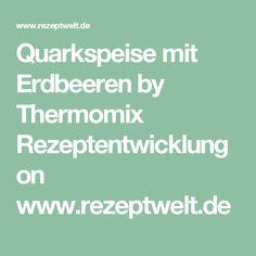 Quarkspeise mit Erdbeeren by Thermomix Rezeptentwicklung on www.rezeptwelt.de