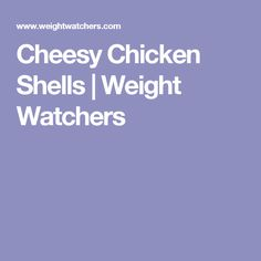 Enjoy a tasty and delicious meal with your loved ones. Learn how to make Cheesy chicken shells & see the Smartpoints value of this great recipe. Ww Recipes, Soup Recipes, Great Recipes, Recipies, Healthy Recipes, Stuffed Shells Recipe, Stuffed Pasta Shells, Pre Cooked Chicken, Cheesy Chicken