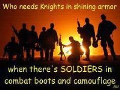 I'd marry one of them in a second a knight in shining armor is just here for as long as his armor shines, a soldier is for life!