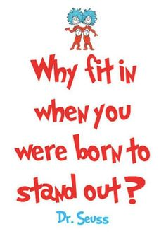 Why fit in when you were born to stand out?  #fitin #born #standout