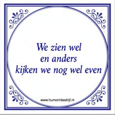 Super Ideas For Funny Quotes Humor Jokes Texts True Quotes, Funny Quotes, Dutch Quotes, One Liner, Good Jokes, Some Words, Funny Texts, Humor Texts, Funny Fails