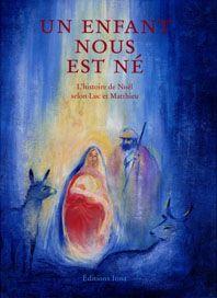 Récit biblique de la naissance de l'enfant Jésus racontée aux enfants.    Pour les enfants de 5 à 8 ans