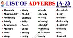 List of Adverbs! This page provides a full list of adverbs from A to Z in English. They have been chosen especially for ESL learners.