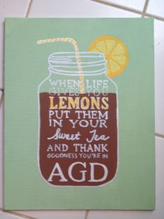 When life gives you lemons, put them in your sweet tea and thank goodness you're in AGD - Georgia Tech Alpha Gam crafts