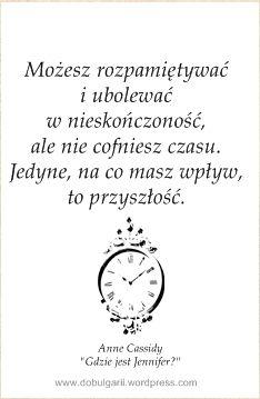 Nigdy Nie Jest Za Pozno Cytaty Zycie Quotes Poems Wisdom