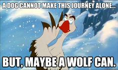 Words of inspiration from Balto.