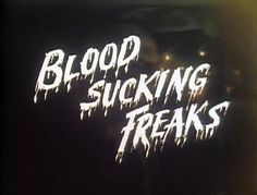 Blood Sucking Freaks