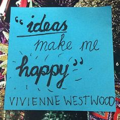 Read more quotes from Vivienne Westwood at: redonline.co.uk