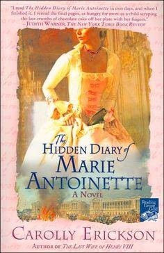 The Hidden Diary of Marie Antoinette...by Carolly Erickson.