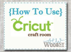 How To Use Cricut Craft Room via SewWoodsy.com #cricut #tutorial #craft