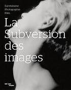 The subversion of images. Catalogue. Centre Pompidou, Paris.