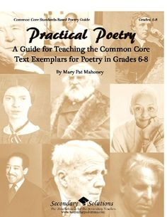 This Poetry Guide Practical Poetry: A Guide to Teaching the Common Core Text Exemplars for Poetry in Grades 6-8 focuses specifically on teaching th...