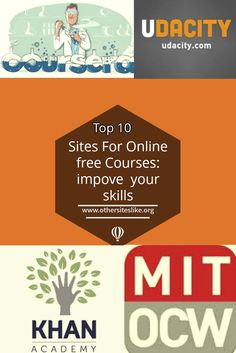 Sites for online free courses to improve your skills: Internet has changed our lifestyle and how we used to do things. From entertainment to shopping, internet has become a preferred medium for all things we do. Now, the latest entrant to this list is education. Online education is quickly gaining acceptance among the masses and many universities has also started distance learning program to facilitate students.These are best websites for Online Education.