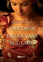 I ricordi della casa sul lago - Rosie Thomas