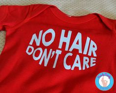 "This bold tee is exactly what your sweet little one needs. Our made-to-order shirt features light blue lettering on a red onesie bodysuit or toddler t-shirt. The text reads No Hair, Dont Care.  All of our products are made to order with a professional heat press. If you'd like a different color combination (see image showing our options), include that info in the ""notes to seller"" section when you are making your purchase, otherwise shirt will be created as pictured.  Be sure to review the…"
