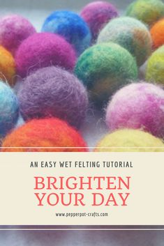 Make beautiful rainbow coloured felt balls with this simple tutorial from PepperPot Crafts.