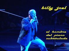BILLY JOEL EL HOMBRE DEL PIANO Subtitulada - YouTube