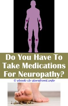 Ridiculous Tricks Can Change Your Life: Chemo Induced Peripheral Neuropathy Johns Hopkins diabetic neuropathy nervous system.Impotence Due To Diabetic Peripheral Neuropathy Icd 10 ayurvedic oil for diabetic neuropathy.K Laser Treatment For Neuropathy. Medication For Neuropathy, Symptoms Of Neuropathy, Peripheral Nerve, Peripheral Neuropathy, Chronic Pain, Fibromyalgia, Neck Arthritis, Cure
