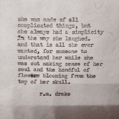 quite possibly my favorite rm drake quote of all time The Words, Cool Words, Poem Quotes, Words Quotes, Life Quotes, Sayings, Quotable Quotes, Daily Quotes, Pretty Words