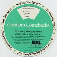 Condom Comebacks. For safe sex, use one everytime!