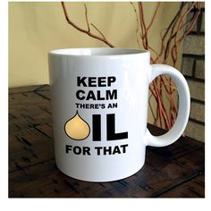 Keep Calm There's An Oil For That Coffee Mug | Keep Calm Coffee Mug | Funny Coffee Mug by BrookHillCoffeeMugs on Etsy