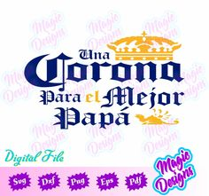 Una Corona Para el Mejor Papá Svg Corona Beer Svg Corona | Etsy Funny Gifts For Dad, Help Me Grow, My Person, Corona Beer, Dad Humor, Dad To Be Shirts, Fathers Day, Dads, Etsy