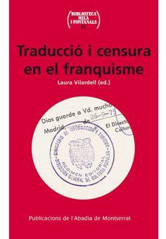 """Traducció i censura en el franquisme / a cura de Laura Vilardell Domènech https://cataleg.ub.edu/record=b2179308~S1*cat Recull les intervencions presentades a la jornada sobre """"Traducció i censura durant la dictadura franquista"""" organitzada per la Universitat de Vic-Universitat Central de Catalunya, el 27 de novembre de 2013. #llengmodernes_abr16"""