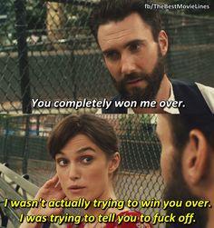 - Begin Again (2014)  Keira Knightley Adam Levine Mark Ruffalo Dir. John Carney