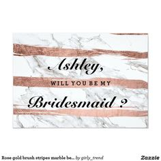 Rose gold brush stripes marble be my bridesmaid card