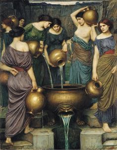 Danaides, 1904 by John William Waterhouse -- the Danaides were forty nine daughters of Danaus who murdered their husbands and were condemned to an eternity in Tartarus being forced to carry water in a jug to fill a bath without bottom (or with a leak) and thereby wash off their sins, but the bath was never filled because the water was always leaking out
