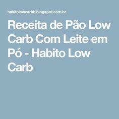 Receita de Pão Low Carb Com Leite em Pó - Habito Low Carb