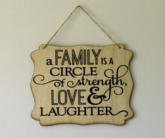 A family is a circle of strength, love & laughter. hanging sign, Plaque, with vinyl saying by CutesyandCreative on Etsy