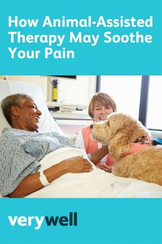 Learn how animal-assisted therapy, also known as pet therapy, can be used to improve pain in children and adults, and the theories behind why it works.