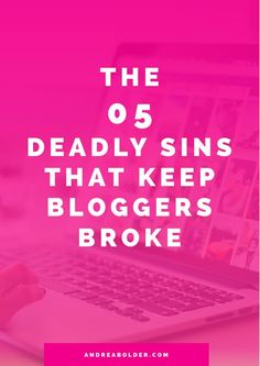 I want to walk you through 5 of the most deadly sins bloggers make that keep them broke. I've made just about all of these mistakes myself over the course of my journey but if you can know what to avoid, you can find yourself moving on up towards becoming a six-figure blogger. #bloggingtips #bloggertips