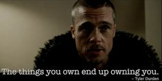 The things you own end up owning you Fight Club Quotes, Never Good Enough, Tyler Durden, Great Films, Film Quotes, Powerful Words, Just Do It, Great Quotes, Rage