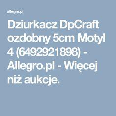 Dziurkacz DpCraft ozdobny 5cm Motyl 4 (6492921898) - Allegro.pl - Więcej niż aukcje.