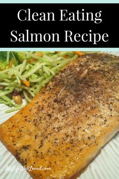 This recipe is the simplest way to make a clean eating salmon recipe. It only has a few ingredients that you probably already have on hand. // Simplest Way to Make Salmon // Easy Recipes // Easy Salmon // My Life Well Loved // Heather Brown at My Life Well Loved